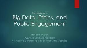Primary view of object titled 'The Importance of Big Data, Ethics, and Public Engagement'.