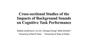 Primary view of object titled 'Cross-Sectional Studies of the Impacts of Background Sounds on Math and Language Performance'.