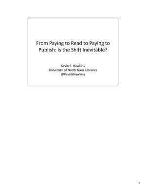 Primary view of object titled 'From Paying to Read to Paying to Publish: Is the Shift Inevitable?'.