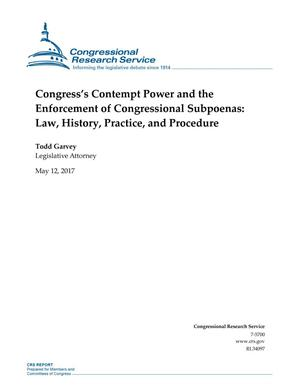 Primary view of object titled 'Congress's Contempt Power and the Enforcement of Congressional Subpoenas: Law, History, Practice, and Procedure'.