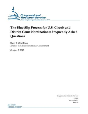 Primary view of object titled 'The Blue Slip Process for U.S. Circuit and District Court Nominations; Frequently Asked Questions'.