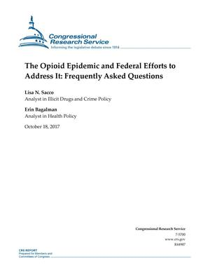 Primary view of object titled 'The Opioid Epidemic and Federal Efforts to Address It: Frequently Asked Questions'.