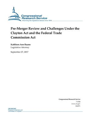Primary view of object titled 'Pre-Merger Review and Challenges Under the Clayton Act and the Federal Trade Commission'.