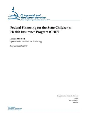 Primary view of object titled 'Federal Financing for the State Children's Health Insurance Program (CHIP)'.