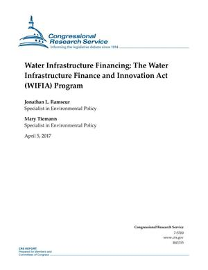 Primary view of object titled 'Water Infrastructure Financing: The Water Infrastructure Finance and Innovation Act (WIFIA) Program'.