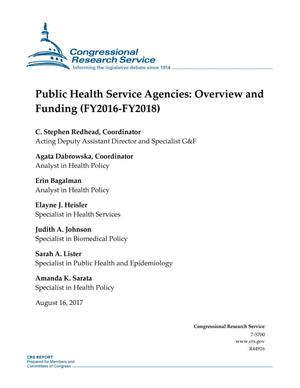 Primary view of object titled 'Public Health Service Agencies: Overview and Funding (Fiscal Year 2016-Fiscal Year 2018)'.
