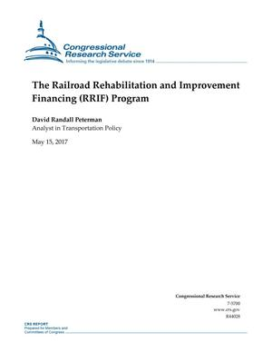 Primary view of object titled 'The Railroad Rehabilitation and Improvement Financing (RRIF) Program'.