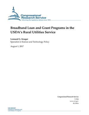 Primary view of object titled 'Broadband Loan and Grant Programs in the USDA's Rural Utilities Service'.