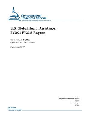 Primary view of object titled 'U.S. Global Health Assistance: Fiscal Years 2002-Fiscal Year 2018'.
