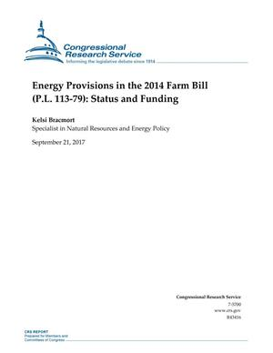 Primary view of object titled 'Energy Provisions in the 2014 Farm Bill (P.L. 113-79): Status and Funding'.