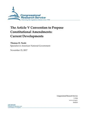 Primary view of object titled 'The Article V Convention to Propose Constitutional Amendments: Current Developments'.