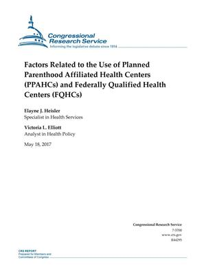 Primary view of object titled 'Factors Related to the Use of Planned Parenthood Affiliated Health Centers (PPAHCs) and Federally Qualified Health Centers (FQHCs)'.