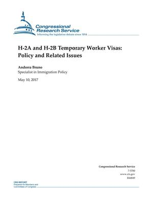 Primary view of object titled 'H-2A and H-2B Temporary Worker Visas: Policy and Related Issues'.
