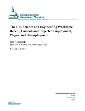 Primary view of object titled 'The U.S. Science and Engineering Workforce: Recent, Current, and Projected Employment, Wages, and Unemployment'.