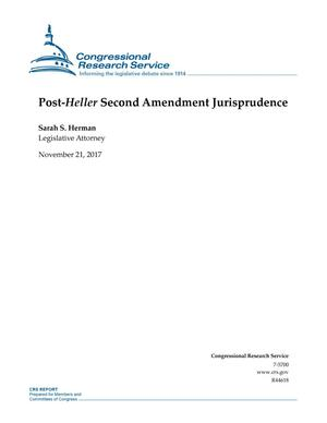 Primary view of object titled 'Post-Heller Second Amendment Jurisprudence'.