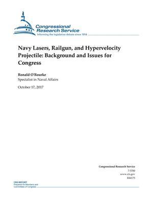 Primary view of object titled 'Navy Lasers, Railgun, and Hypervelocity Projectile: Background and Issues for Congress'.