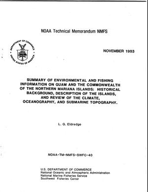 Summary of Environmental and Fishing Information on Guam and the Commonwealth of the Northern Mariana Islands: Historical Background, Description of the Islands, and Review of the Climate, Oceanography, and Submarine Topography