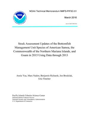 Primary view of object titled 'Stock Assessment Updates if the Bottomfish Management Unit Species of American Samoa, the Commonwealth of the Northern Mariana Islands, and Guam in 2015 Data through 2013'.