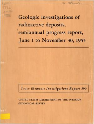 Primary view of object titled 'Geologic Investigations of Radioactive Deposits, Semiannual Progress Report, June 1 to November 30, 1955'.