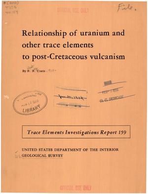 Primary view of object titled 'Relationship of Uranium and Other Trace Elements to Post-Cretaceous Vulcanism'.