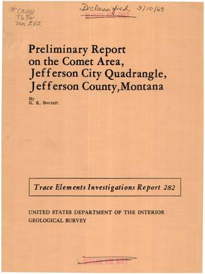 Primary view of object titled 'Preliminary Report on the Comet Area, Jefferson City Quadrangle, Jefferson County, Montana'.