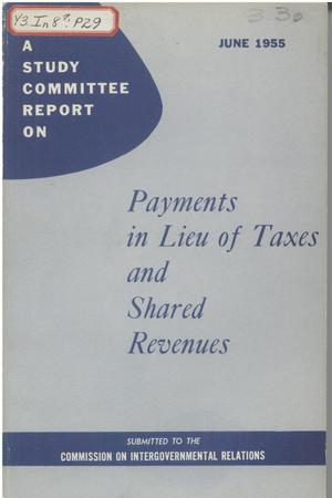 A study committee report on payments in lieu of taxes and shared revenues