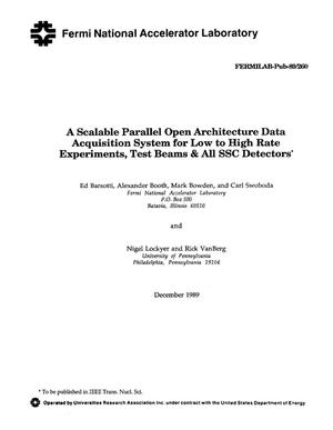 Primary view of object titled 'A scalable parallel open architecture data acquisition system for low to high rate experiments, test beams and all SSC (Superconducting Super Collider) detectors'.
