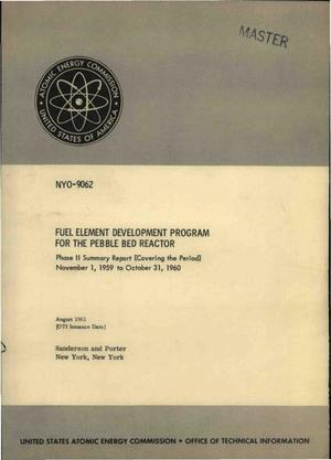 Primary view of object titled 'FUEL ELEMENT DEVELOPMENT PROGRAM FOR THE PEBBLE BED REACTOR. Phase II Summary Report, November 1, 1959 to October 31, 1960'.