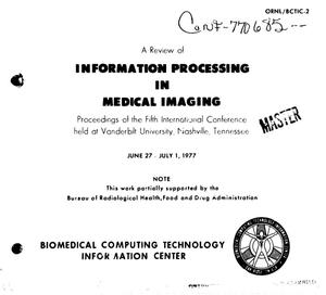 Primary view of object titled 'Review of information processing in medical imaging. Proceedings of fifth international conference, Nashville, Tennessee, June 27--July 1, 1977'.
