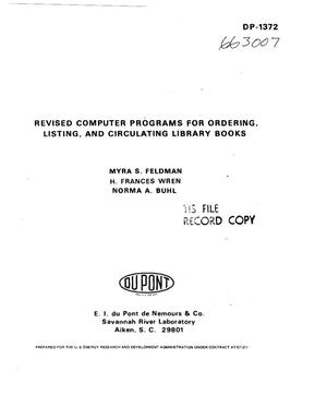 Primary view of object titled 'Revised computer programs for ordering, listing, and circulating library books. [Detailed user instructions, but little information on the codes themselves]'.