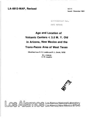 Primary view of object titled 'Age and location of volcanic centers less than or equal to 3. 0 m. y. old in Arizona, New Mexico, and the Trans-Peco area of West Texas'.