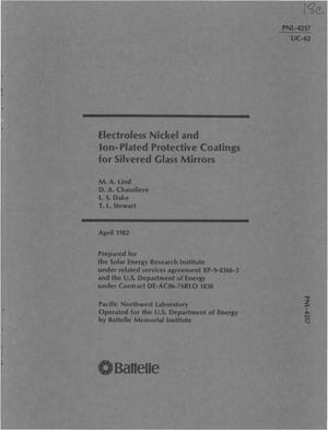 Primary view of object titled 'Electroless nickel and ion-plated protective coatings for silvered glass mirrors'.