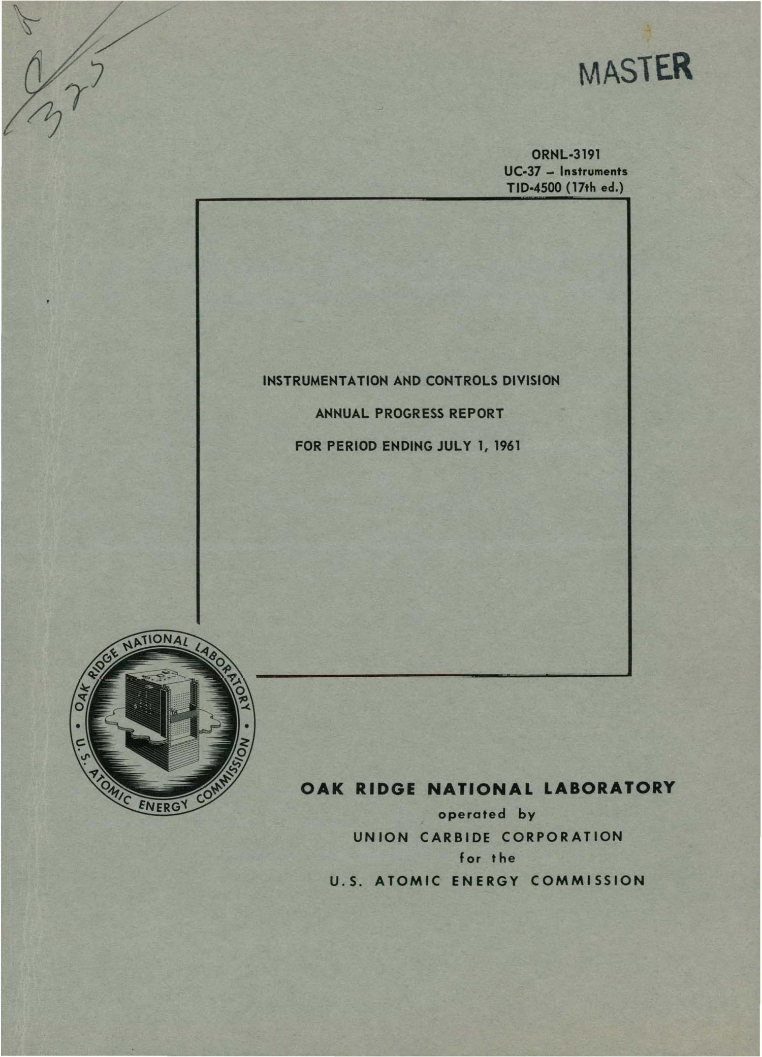 INSTRUMENTATION AND CONTROLS DIVISION ANNUAL PROGRESS REPORT FOR PERIOD ENDING JULY 1, 1961                                                                                                      [Sequence #]: 1 of 114