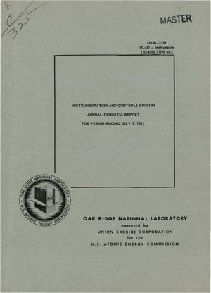 Primary view of object titled 'INSTRUMENTATION AND CONTROLS DIVISION ANNUAL PROGRESS REPORT FOR PERIOD ENDING JULY 1, 1961'.