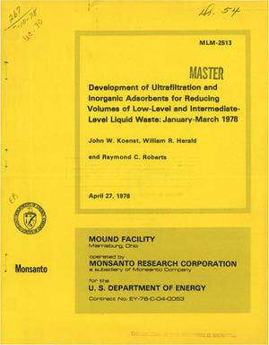 Primary view of object titled 'Development of ultrafiltration and inorganic adsorbents for reducing volumes of low-level and intermediate-level liquid waste: January--March 1978'.