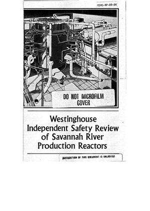 Primary view of object titled 'Westinghouse independent safety review of Savannah River production reactors'.