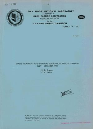Primary view of object titled 'WASTE TREATMENT AND DISPOSAL SEMIANNUAL PROGRESS REPORT, JULY--DECEMBER 1966'.