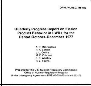 Primary view of object titled 'Fission product behavior in LWRs. Quarterly progress report, October--December 1977. [Loss of coolant and spent fuel transportation accidents]'.