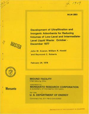 Primary view of object titled 'Development of ultrafiltration and inorganic adsorbents for reducing volumes of low-level and intermediate-level liquid waste: October--December 1977'.