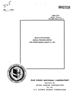 Primary view of object titled 'SOLID STATE DIVISION ANNUAL PROGRESS REPORT FOR PERIOD ENDING AUGUST 31, 1961'.