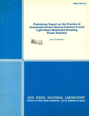 Primary view of object titled 'Preliminary report on the promise of accelerator-driven natural-uranium-fueled light-water-moderated breeding power reactors'.