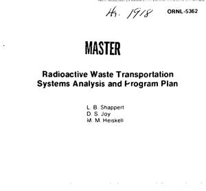 Primary view of object titled 'Radioactive waste transportation systems analysis and program plan'.
