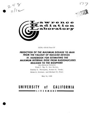 Primary view of object titled 'Prediction of the Maximum Dosage to Man From the Fallout of Nuclear Devices. [Part] 4. Handbook for Estimating the Maximum Internal Dose From Radionuclides Released to the Biosphere.'.
