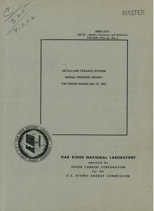 Primary view of object titled 'METALS AND CERAMICS DIVISION ANNUAL PROGRESS REPORT FOR PERIOD ENDING MAY 31, 1962'.