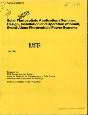 Primary view of object titled 'Solar photovoltaic applications seminar: design, installation and operation of small, stand-alone photovoltaic power systems'.