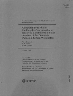 Primary view of object titled 'Computed solid phases limiting the concentration of dissolved constituents in basalt aquifers of the Columbia Plateau in eastern Washington. Geochemical modeling and nuclide/rock/groundwater interaction studies'.