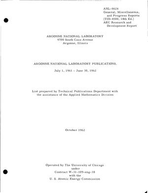 Primary view of object titled 'ARGONNE NATIONAL LABORATORY PUBLICATIONS, JULY 1, 1961-JUNE 308 1962'.