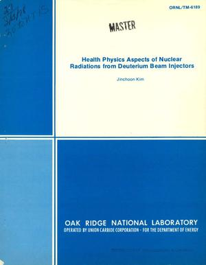 Primary view of object titled 'Health physics aspects of nuclear radiations from deuterium beam injectors'.