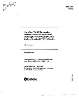 Primary view of object titled 'Use of the TRUEX process for the pretreatment of neutralized cladding removal waste (NCRW) sludge -- Results of FY 1990 studies'.