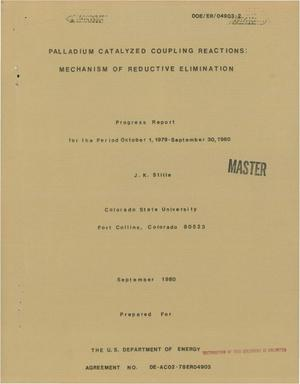 Primary view of object titled 'Palladium catalyzed coupling reactions: mechanism of reductive elimination. Progress report, October 1, 1979-September 30, 1980. [Ethane elimination]'.